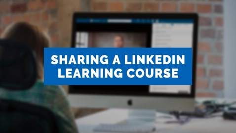 Thumbnail for entry Sharing a LinkedIn Learning course