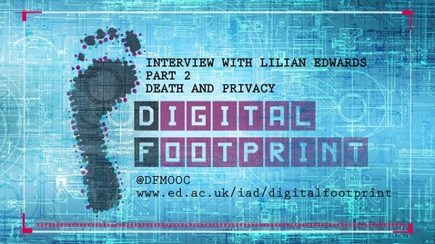 Thumbnail for entry Digital Footprint - Death and Privacy
