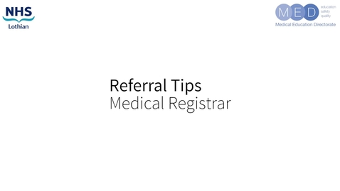 Thumbnail for entry Referral Tips - Medical Registrar