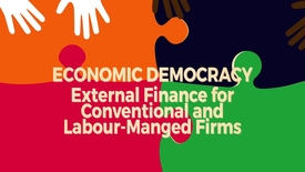 Thumbnail for entry Economic Democracy Block4b v1: External Finance for Coneventional and Labour Managed Firms