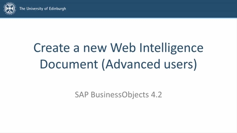 Thumbnail for entry SAP BusinessObjects 4.2 - Advanced users - Create a new Web Intelligence Document