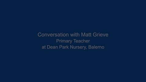 Thumbnail for entry Conversation with Matt Grieve, Dean Park Nursery