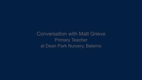 Thumbnail for entry Conversation with Matt Grieve, Dean Park Nursery