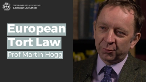 Thumbnail for entry Martin Hogg: European Tort Law