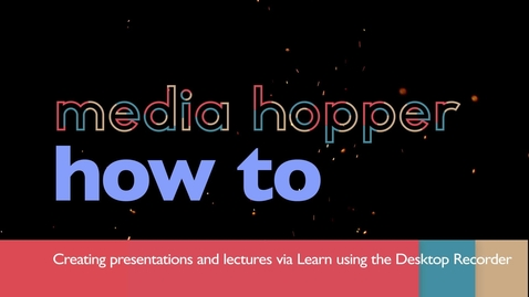 Thumbnail for entry Creating presentations and lectures via Learn using the Desktop Recorder
