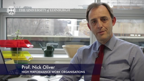 Thumbnail for entry Nick Oliver-High Performance Work Organisations-Research In A Nutshell-Business School-04/03/2013