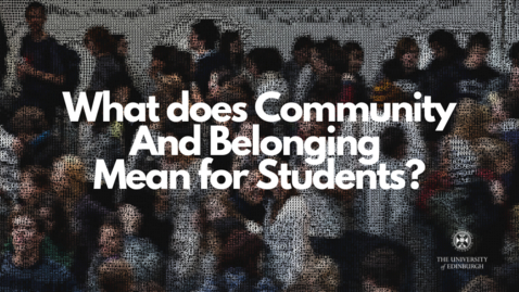 Thumbnail for entry What does Community & Belonging Mean for Students?