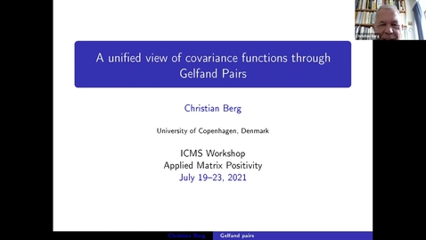 Thumbnail for entry Christian Berg A unified view of covariance functions through Gelfand pairs