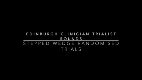 Thumbnail for entry ECTR 12.05.2019: Stepped wedge randomised trials