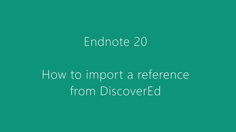 Thumbnail for entry Endnote 20 - How to import a reference from DiscoverEd