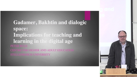 "Thumbnail for entry Digital Education and Community Education Seminar | Peter Rule ""Gadamer, Bakhtin and dialogic space: Implications for teaching and learning in the digital age"""
