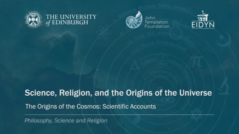 3. Science, Religion and the Origins of the Universe - Scientific Accounts (Maudlin)