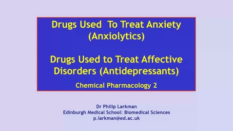 Thumbnail for entry CP2 CNS4 Anxiolytics and Antidepressants Dr Phil Larkman