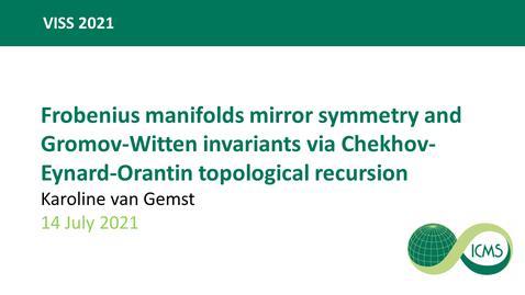 Thumbnail for entry Frobenius manifolds mirror symmetry and Gromov-Witten invariants via Chekhov-Eynard-Orantin topological recursion - Karoline van Gemst