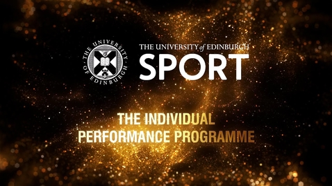 Thumbnail for entry Introduction to the University of Edinburgh Individual Performance Sport Scholarship Programme