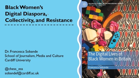 Thumbnail for entry DE seminar: Dr Francesca Sobande 'Black Women's Digital Diaspora, Collectivity, and Resistance'