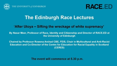 Thumbnail for entry The Edinburgh Race Lectures: After Utoya – Sifting the wreckage of white supremacy - 16 September 2020
