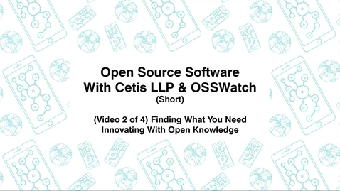 Thumbnail for entry Open Source Software with Cetis LLP., & OSSWatch, Short (Video 2 of 4) Finding What You Need, Innovating With Open Knowledge