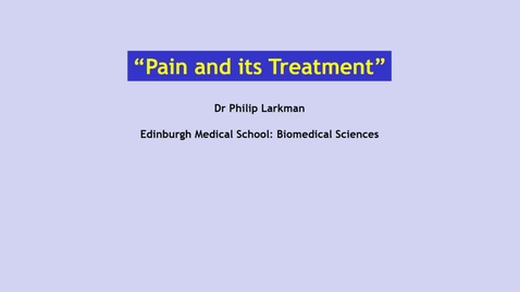 Thumbnail for entry CP2 CNS6  The Control of Pain - Dr Phil Larkman
