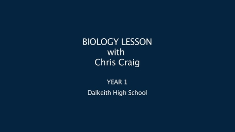 Thumbnail for entry Biology Lesson with Chris Craig, Dalkeith High School