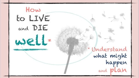 Thumbnail for entry How to live and die well