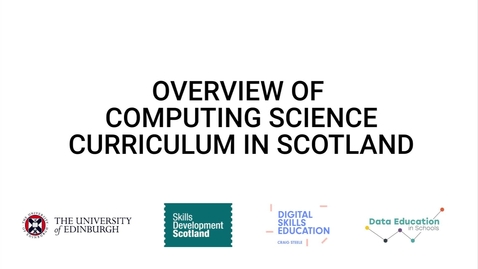 Thumbnail for entry Video 3 - Overview of CS curriculum in Scotland