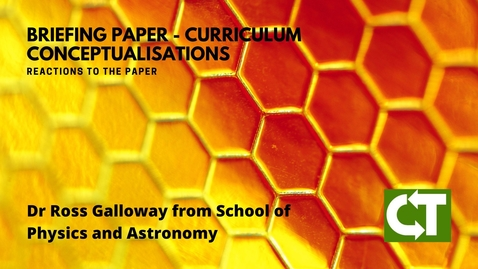 Thumbnail for entry Reactions to Curriculum Conceptualisations - Dr Ross Galloway (P&A)