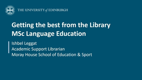 Thumbnail for entry Getting the best from the Library: MSc Language Education