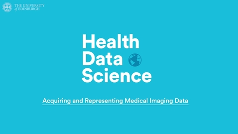 Thumbnail for entry Acquiring and Representing Medical Imaging Data