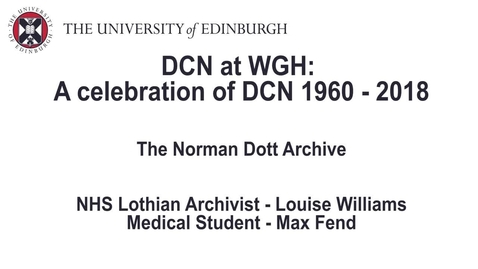 Thumbnail for entry Celebrating DCN at WGH - Louise Williams & Max Fend, The Norman Dott Archive