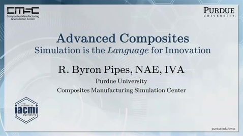 Thumbnail for entry Dr R Byron Pipes: Advanced Composites Simulation is the Language for Innovation