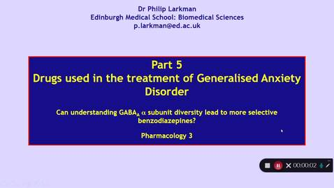 Thumbnail for entry Pharmacology 3: Anxiolytic Drugs - Part 5 Dr Phil Larkman