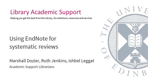 Thumbnail for entry Using EndNote for systematic reviews (Dissertation Festival)
