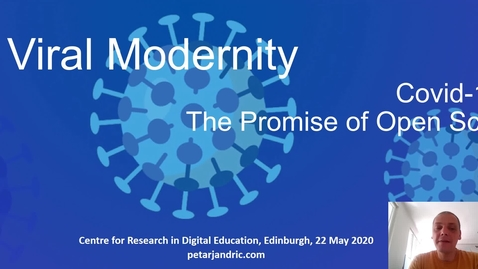 Thumbnail for entry DE seminar Professor Petar Jandrić 'Viral Modernity: Covid-19 and the promise of open science'