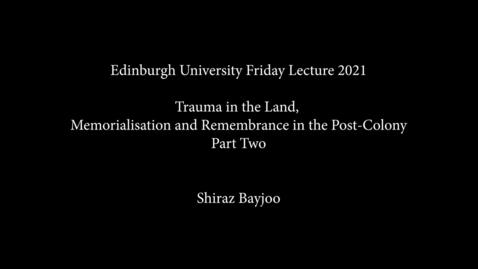 Thumbnail for entry Shiraz Bayjoo Lecture Talk part 2