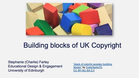 Thumbnail for entry Building blocks of UK Copyright
