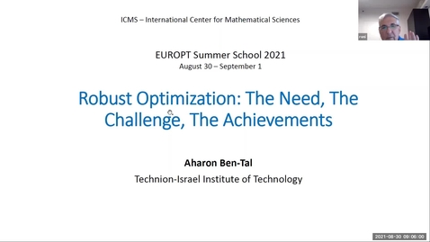 Thumbnail for entry Robust optimisation: The need, the challenge, the achievements - Lecture 1 - Aharon Ben-Tal