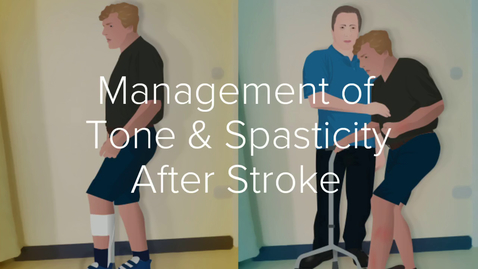 Thumbnail for entry Management of Tone & Spasticity After Stroke: A Role for Everyone - Promo