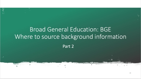 Thumbnail for entry Part 2: BGE Broad General Education Background - October 4th 2020, 9:27:18 am