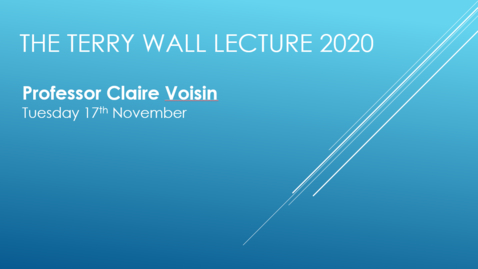 Thumbnail for entry The Terry Wall Lecture 2020: Professor Claire Voisin, Collège de France