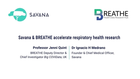 Thumbnail for entry Savana and BREATHE accelerate respiratory health research