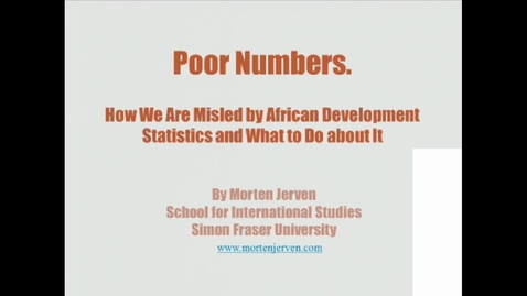 Thumbnail for entry Poor Numbers: How we are misled by African development statistics and what to do about it - Morton Jerven
