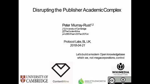 Thumbnail for entry 'Disrupting the Publisher-Academic Complex' - a talk by Peter Murray-Rust at the British Library on 21 April 2018