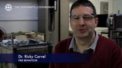 Thumbnail for entry Ricky Carvel - Fire Behavior- Research In A Nutshell - School of Engineering -16/06/2015