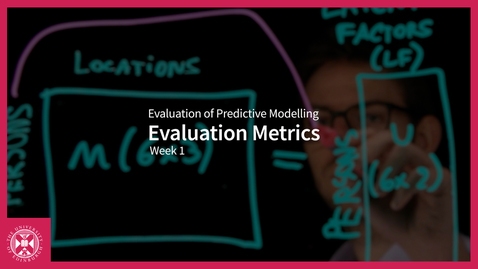 Thumbnail for entry Evaluation Metrics