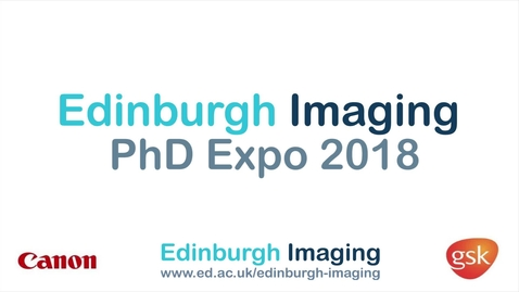 Thumbnail for entry Edinburgh Imaging PhD Expo 2018