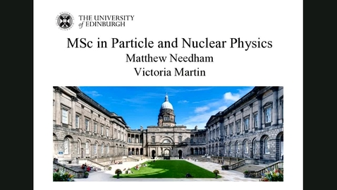 Thumbnail for entry MSc in Particle and Nuclear Physics