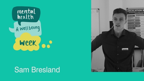 Thumbnail for entry Mental Health and Wellbeing Week: Sam Bresland
