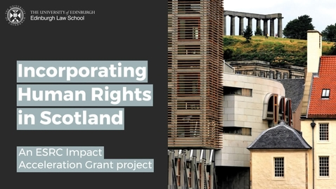 Thumbnail for entry Incorporating Human Rights in Scotland