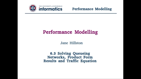 6.3 Solving Queueing Networks, Product Form Results and Traffic Equation
